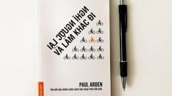 Review sách Nghĩ Ngược Lại Và Làm Khác Đi - Paul Arden